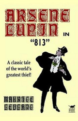 Arsene Lupin in 813, by Maurice LeBlanc (Hardcover)