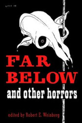 Far Below and Other Horrors from the Pulps, ed. by Robert Weinberg (Paperback)