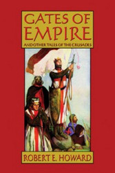 Gates of Empire and Other Tales, by Robert E. Howard (Hardcover)