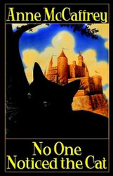 No One Noticed the Cat, by Anne McCaffrey (Paperback)