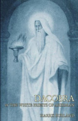 Dacobra, or The White Priests of Ahriman, by Harris Burland (Paperback)
