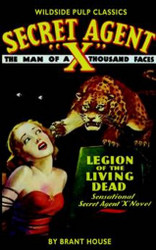 Secret Agent X - Legions of the Living Dead, by Brant House (Trade pb)