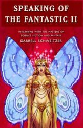 Speaking of the Fantastic II, by  Darrell Schweitzer (Paperback)