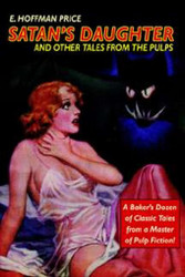 Satan's Daughter and Other Tales from the Pulps, by E. Hoffmann Price (Paperback)