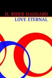 Love Eternal, by H. Rider Haggard (Hardcover)