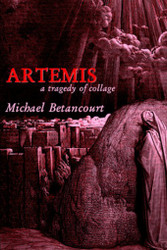 Artemis: A Tragedy of Collage, by Michael Betancourt (Paperback)