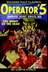 Operator #5 - The Army of the Dead, by Curtis Steele (Paperback)