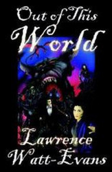 Out of This World, by Lawrence Watt-Evans (Paperback)