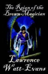 The Reign of the Brown Magician, by Lawrence Watt-Evans (Paperback)