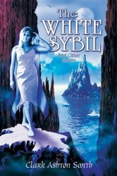 The White Sybil, by Clark Ashton Smith (Hardcover)