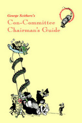 George Scithers's Con-Committee Chairman's Guide (Paperback)