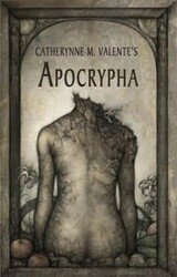 Apocrypha, by Catherynne M. Valente (Hardcover)