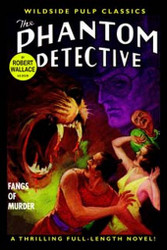 The Phantom Detective - Fangs of Murder, by Robert Wallace (Paperback)