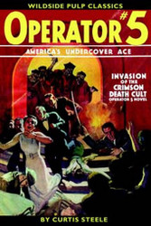 Operator #5: Invasion of the Crimson Death Cult, by Curtis Steele (Paperback)