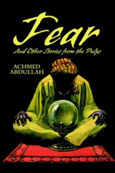 FEAR, by Achmed Abdullah