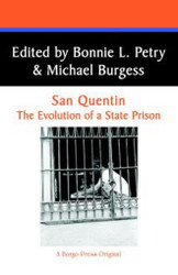San Quentin: The Evolution of a California State Prison, edited by Bonnie L. Petry & Michael Burgess (Paperback)