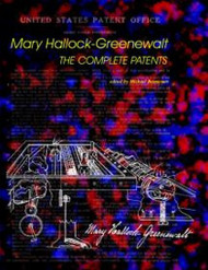 Mary Hallock-Greenewalt: The Complete Patents, edited by Michael Betancourt (Paperback)