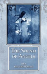 The Sound of Angels, by Lisa Silverthorne (Hardcover)
