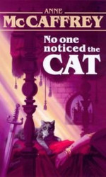 No One Noticed the Cat, by Anne McCaffrey (New - Paperback)