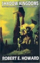 Shadow Kingdoms, by Robert E. Howard (Weird Works vol. 1, Paperback)