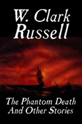 The Phantom Death and Other Stories, by W. Clark Russell (Paperback)