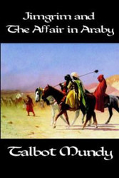 Jimgrim and the Affair in Araby, by Talbot Mundy (Hardcover)