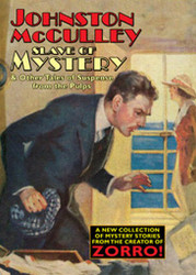Slave of Mystery and Other Tales of Suspense from the Pulps, by Johnston McCulley  (Hardcover)