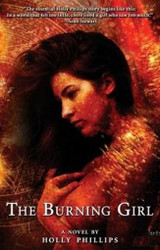 The Burning Girl, by Holly Phillips (Hardcover)