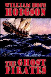 The Ghost Pirates, by William Hope Hodgson (Hardcover)