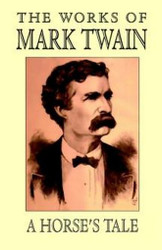 A Horse's Tale, by Mark Twain (Hardcover)
