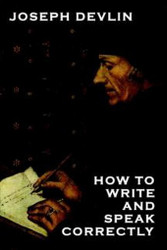 How to Write and Speak Correctly, by Joseph Devlin (Hardcover)