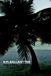 The Coral Island, by R. M. Ballantyne (Hardcover)
