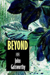 Beyond, by John Galsworthy (Hardcover)