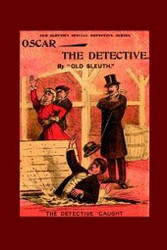 Oscar the Detective, by Old Sleuth (Paperback)