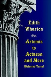 Artemis to Actaeon and More: Selected Verse, by Edith Wharton (Paperback)