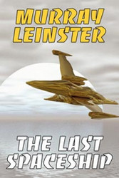 The Last Spaceship , by Murray Leinster (Paperback)