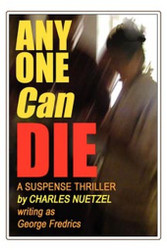 Any One Can Die, by Charles Nuetzel