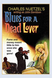 Blues for a Dead Lover, by Charles Nuetzel (Paperback)