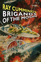 Brigands of the Moon, by Ray Cummings (Paperback)
