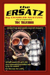 """""""The Ersatz"""" and """"The Talisman"""", by Charles Nuetzel (Paperback)"""
