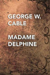 Madame Delphine, by George W. Cable (Paperback)