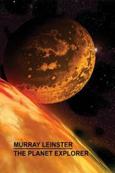 The Planet Explorer, by Murray Leinster (Paperback)