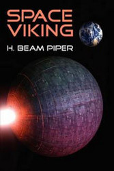 Space Viking, by H. Beam Piper (Hardcover)