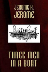 Three Men in a Boat, by Jerome K. Jerome (Paperback)