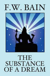 The Substance of a Dream, by F.W. Bain (Paperback)