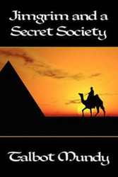 Jimgrim and a Secret Society, by Talbot Mundy (Hardcover)