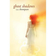 Ghost Shadows, by CS Thompson (Paperback)