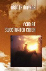 Feud at Sweetwater Creek, by Ardath Mayhar (Paperback)