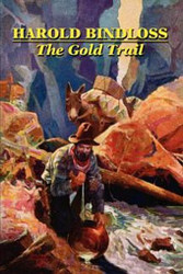 The Gold Trail, by Harold E. Bindloss (Paperback)
