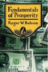 Fundamentals of Prosperity, by Roger W. Babson (Paperback)